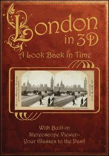 London in 3D (Stereoscope Images)