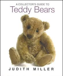 A Collector's Guide to Teddy Bears by: Judith Miller