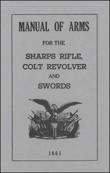 Manual of Arms for the Sharps Rifle, Colt Revolver and Swords (U.S. Army 1861 Regulations Reprint)