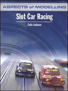 Aspects of Modelling: Slot Car Racing (Model Slot Car Racing) by: Colin Jackson