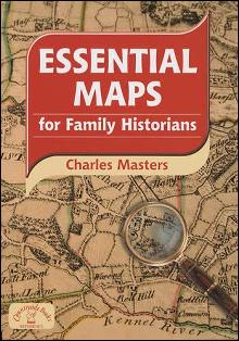 Essential Maps for Family Historians by: Charles Masters