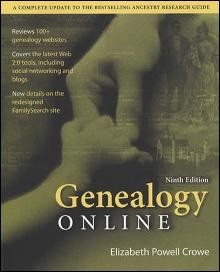 Genealogy Online, 9th Ed (How Where to Search & Publish) by: Elizabeth Powell Crowe