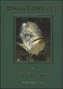 Bass Forever (Expert Fishing Guide) by: Glen Lau, Ken Duke