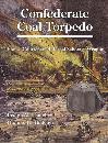 (Civil War) Confederate Coal Torpedo: Thomas Courtenay's Infernal Sabotage Weapon by: Joseph Thatcher, Thomas Thatcher