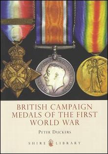British Campaign Medals of the First World War by: Peter Duckers