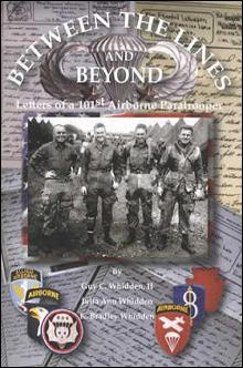 Between the Lines and Beyond: Letters of a WWII  101st Airborne Paratrooper