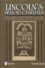 Lincoln's Senior Generals: Photographs and Biographical Sketches of the Major Generals of the Union Army (Civil War) by: Thoma
