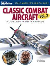 Classic Combat Aircraft Vol 2: Modeling WWII Warbirds by: Jeff Wilson