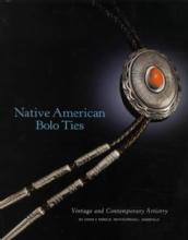 Native American Bolo Ties, Vintage and Contemporary Artistry by: Diana F. Pardue, Norman L. Sandfield