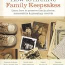 How to Archive Family Keepsakes (Organize Preserve Family Heirlooms) by: Denise May Levenick