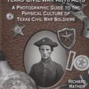 Texas Civil War Artifacts by: Richard Mather Ahlstrom