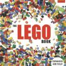 The Lego Book, Expanded and Fully Revised by: Daniel Lipkowitz
