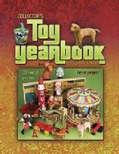 Collector's Toy Yearbook: 100 Years by: David Longest