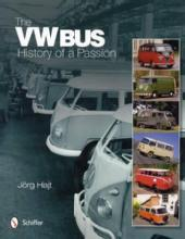 The VW Bus: History of a Passion (1950-1967 Micro Vans) by: Jorg Hajt