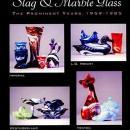 Slag & Marble Glass 1959-1985 by: Taves, Jennings