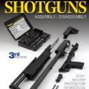 Gun Digest Book of Shotguns Assembly/Disassembly, 3rd Ed by: Kevin Muramatsu