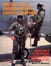 US Military Aircrew Survival Equipment Guide by: Michael Breuninger
