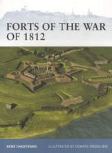 Fortress 106: Forts of the War of 1812 by: Rene Chartrand