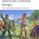 Warrior 85: American Colonial Ranger: The Northern Colonies 1724-64 by: Gary Zaboly