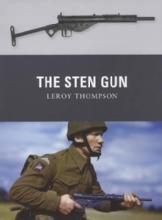 Weapon 22: The Sten Gun by: Leroy Thompson