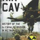 Air Cav: History of the 1st Cavalry Division in Vietnam 1965-1969 by: Maj J. D. Coleman