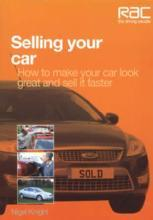 Selling Your Car: How To Make Your Car Look Great and Sell It Faster by: Nigel Knight