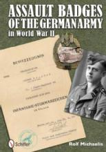Assault Badges of the German Army in World War II by: Rolf Michaelis