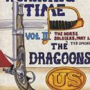 (U.S. Calvary Horse Soldiers) A Shining Time, Volume Three: Horse Soldiers, The Dragoons, 1776-1849 by: Ted Spring