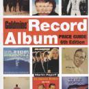 Goldmine Record Album Price Guide 6th Ed by: Martin Popoff