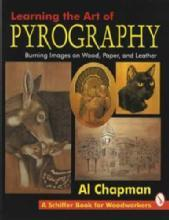 Learning the Art of Pyrography by: Al Chapman
