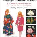 The Complete and Unauthorized Guide to Vintage Barbie Dolls, 2nd Ed by: Hillary Shilkitus James
