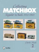 Collecting Matchbox: Regular Wheels 1953-1969, 2nd Ed by: Charlie Mack