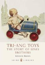 Tri-Ang Toys: The Story of Lines Brothers by: Kenneth D Brown