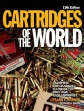 Cartridges of the World, 13th Ed by: Frank C. Barnes