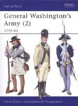 Men-at-Arms 290: General Washington's Army (2) 1779-83 by: Marko Zlatich