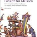 Passion for Meissen: The Said and Roswitha Marouf Collection (Early Meissen Painted Porcelain) by: Ulrich Pietsch