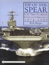 Tip of the Spear: US Navy Carrier by: Rick Morgan