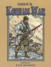 Soldiers of the Korean War: A Sketchbook by: Alan Archambault