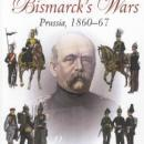Armies of Bismark's Wars: Prussia, 1860-67 by: Bruce Bassett-Powell