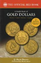 Red Book of Gold Dollars, 2nd Ed (Pricing, Grading & Related) by: Q David Bowers