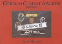 German Combat Awards 1935-1945 by: Alan Beadle