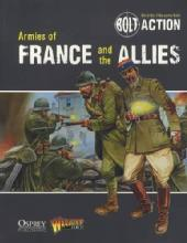 Bolt Action: Armies of France and the Allies (World War II Wargames Rules) by: Paul Beccarelli