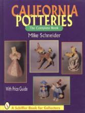 California Potteries: The Complete Book by: Mike Schneider