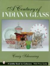 A Century of Indiana Glass by: Craig Schenning