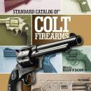 Standard Catalog of Colt Firearms by: James Tarr
