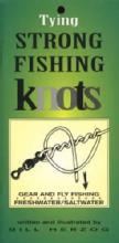 Tying Strong Fishing Knots (Freshwater/Saltwater) by: Bill Herzog