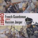 Combat 4: French Guardsman Versus Russian Jaeger 1812-14 by: Laurence Spring