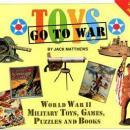 Toys Go to War (WWII) by: Jack Matthews