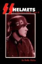 SS Helmets Vol 2 (German WWII) by: Kelly Hicks