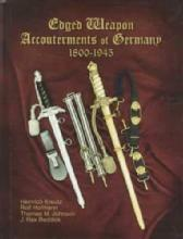 Edged Weapon Accoutrements of Germany 1800-1945 by: Kreutz, et al